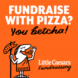 This is a Little Caesars graphic to be used in support of a Pizza Fundraiser